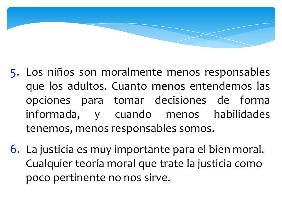 menos 5. Los niños son moralmente menos responsables que los adultos.