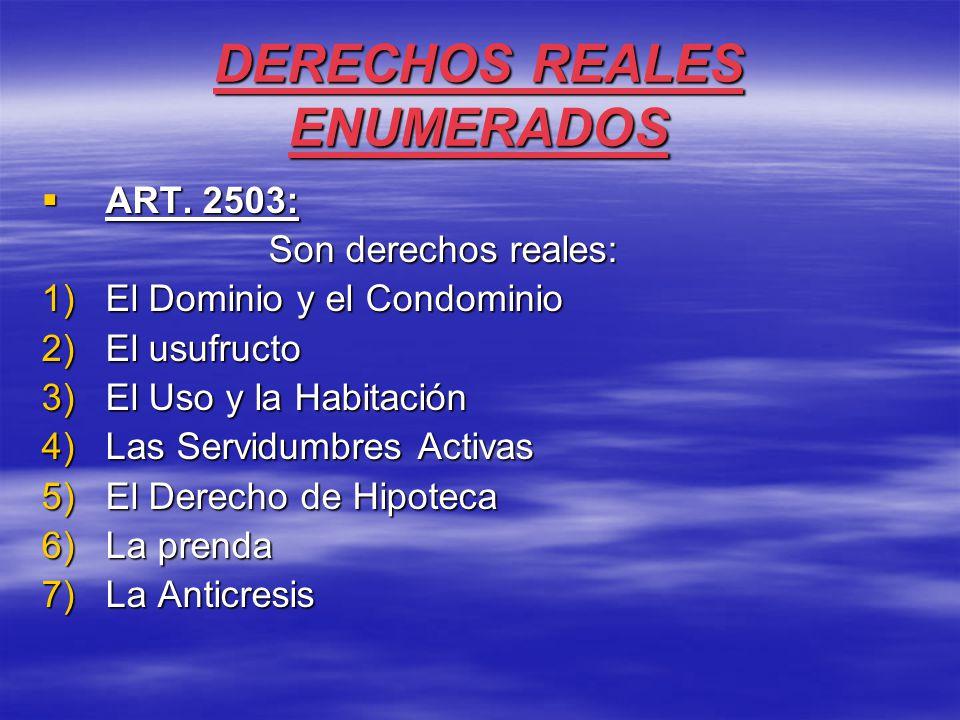 DERECHOS REALES ENUMERADOS  ART.