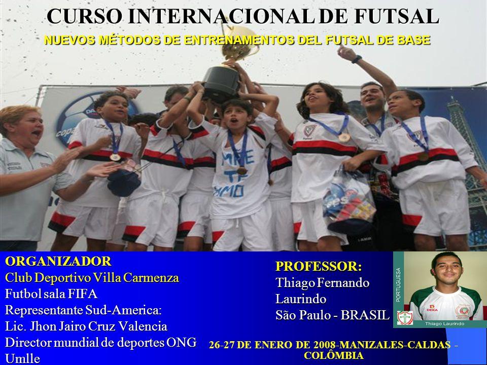 ORGANIZADOR Club Deportivo Villa Carmenza Futbol sala FIFA Representante Sud-America: Lic.
