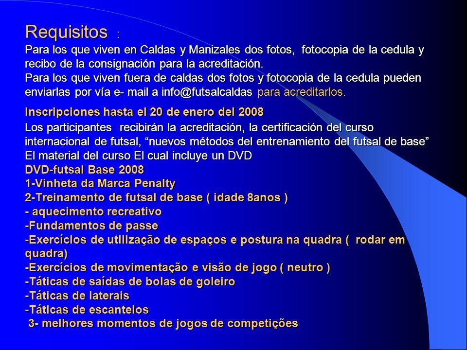 Requisitos : Para los que viven en Caldas y Manizales dos fotos, fotocopia de la cedula y recibo de la consignación para la acreditación.