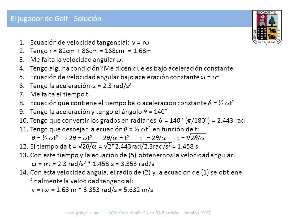 1.Ecuación de velocidad tangencial: v = r  2.Tengo r = 82cm + 86cm = 168cm = 1.68m 3.Me falta la velocidad angular . 4.Tengo alguna condición? Me di