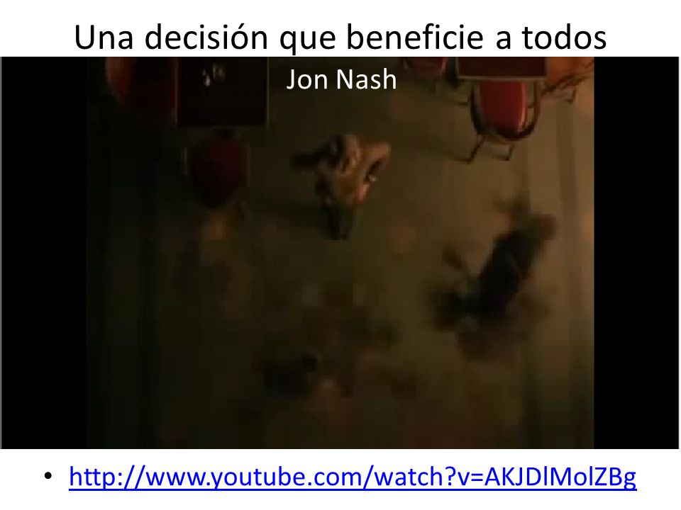 Una decisión que beneficie a todos http://www.youtube.com/watch?v=AKJDlMolZBg Jon Nash