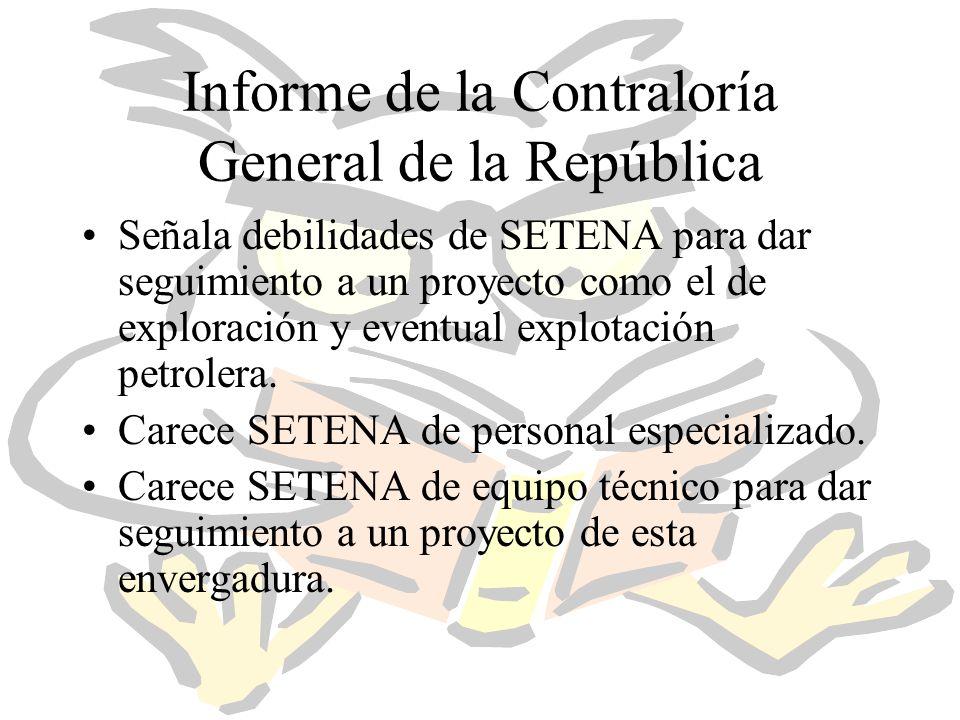 Informe de la Contraloría General de la República Señala debilidades de SETENA para dar seguimiento a un proyecto como el de exploración y eventual explotación petrolera.