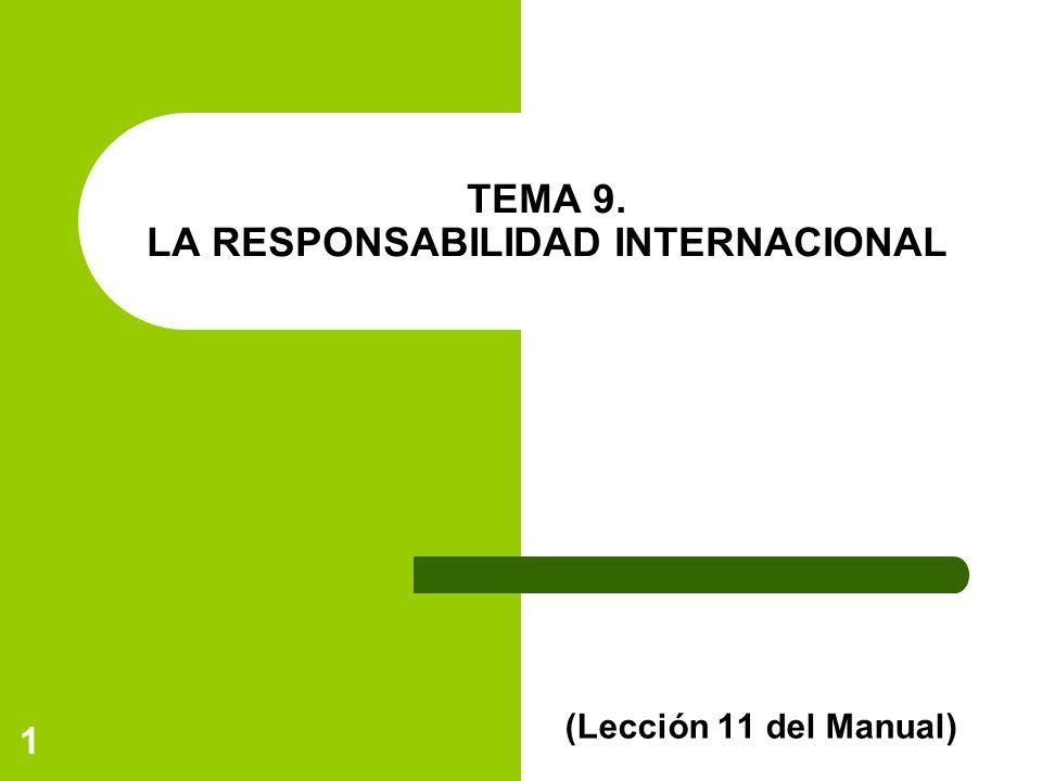 1 TEMA 9. LA RESPONSABILIDAD INTERNACIONAL (Lección 11 del Manual)