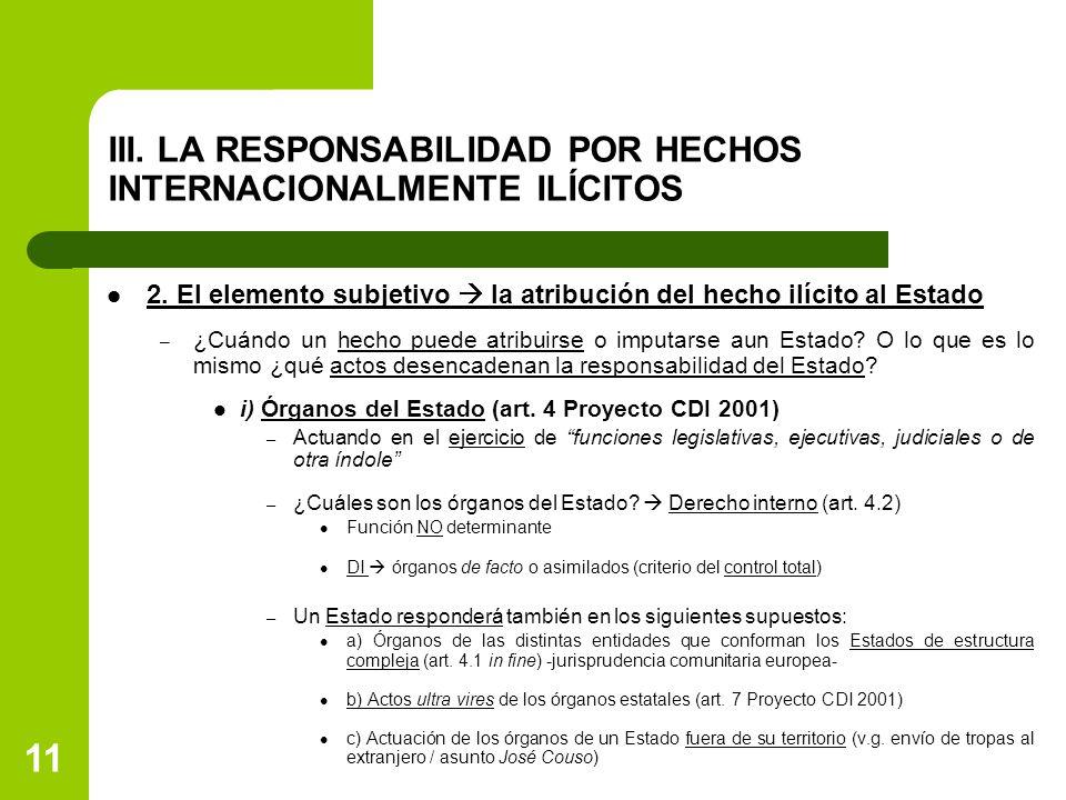 11 III. LA RESPONSABILIDAD POR HECHOS INTERNACIONALMENTE ILÍCITOS 2.