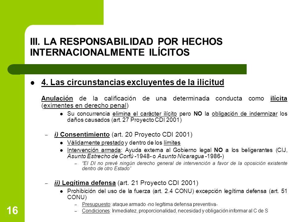 16 III. LA RESPONSABILIDAD POR HECHOS INTERNACIONALMENTE ILÍCITOS 4. Las circunstancias excluyentes de la ilicitud Anulación de la calificación de una