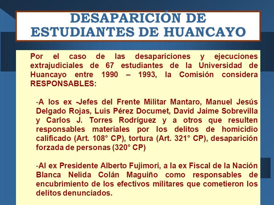 DESAPARICIÓN DE ESTUDIANTES DE HUANCAYO Por el caso de las desapariciones y ejecuciones extrajudiciales de 67 estudiantes de la Universidad de Huancay