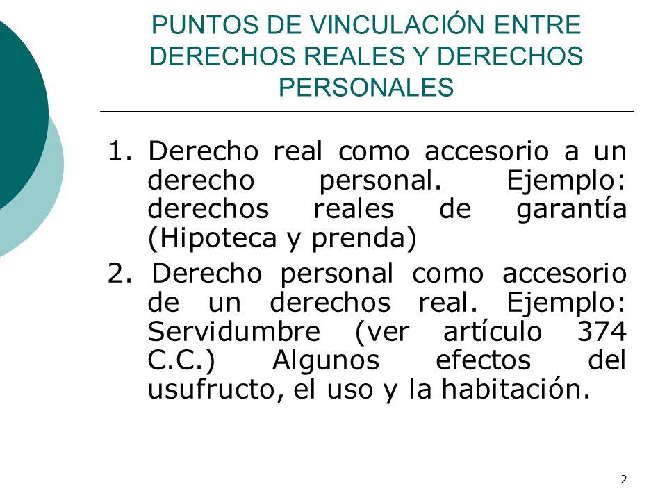 2 PUNTOS DE VINCULACIÓN ENTRE DERECHOS REALES Y DERECHOS PERSONALES 1.