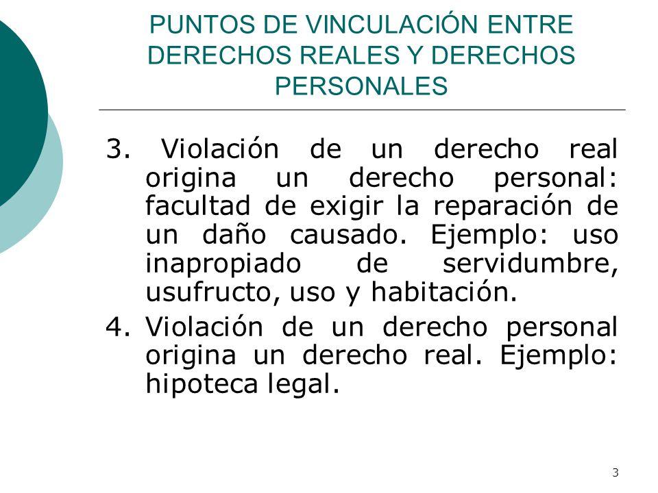 3 PUNTOS DE VINCULACIÓN ENTRE DERECHOS REALES Y DERECHOS PERSONALES 3.