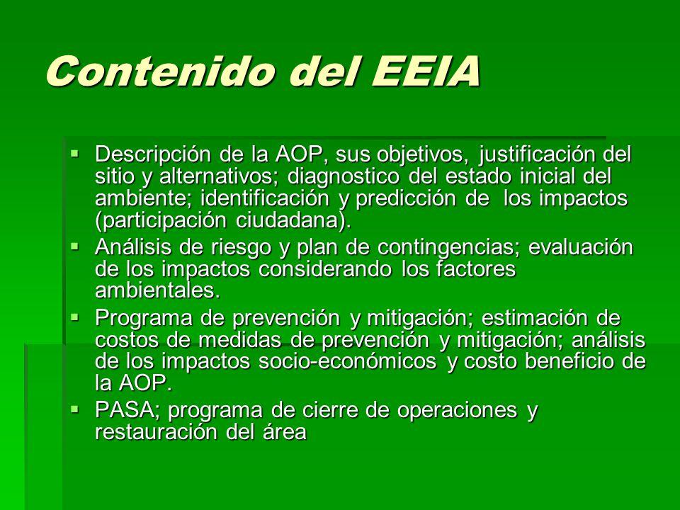 Contenido del EEIA  Descripción de la AOP, sus objetivos, justificación del sitio y alternativos; diagnostico del estado inicial del ambiente; identificación y predicción de los impactos (participación ciudadana).