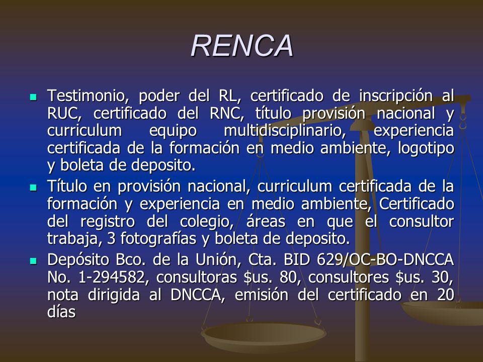 RENCA Testimonio, poder del RL, certificado de inscripción al RUC, certificado del RNC, título provisión nacional y curriculum equipo multidisciplinario, experiencia certificada de la formación en medio ambiente, logotipo y boleta de deposito.