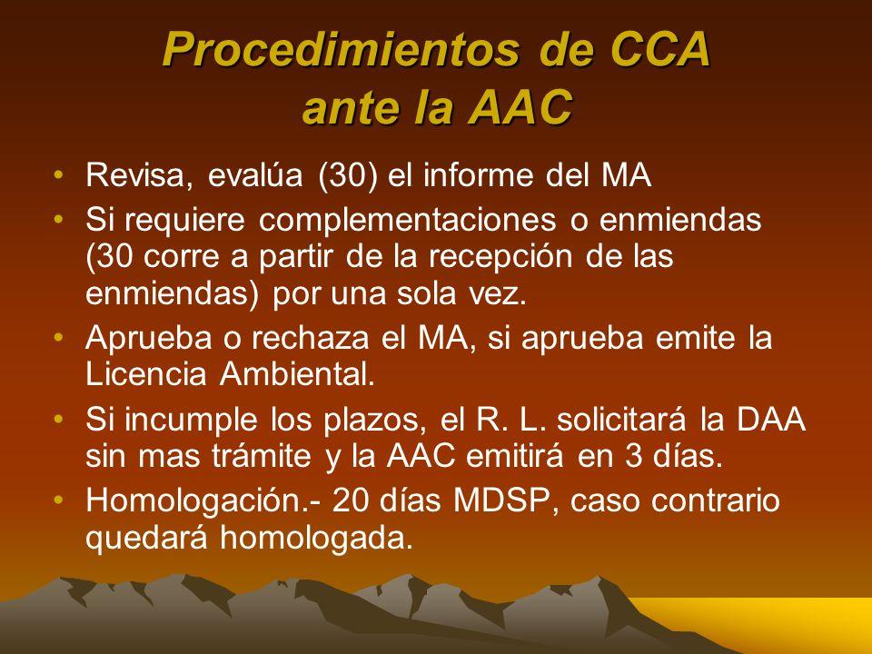 Procedimientos de CCA ante la AAC Revisa, evalúa (30) el informe del MA Si requiere complementaciones o enmiendas (30 corre a partir de la recepción de las enmiendas) por una sola vez.