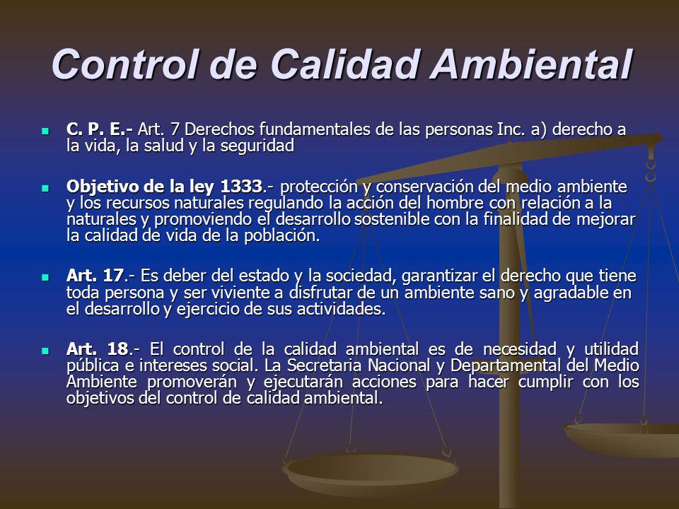 Control de Calidad Ambiental C. P. E.- Art. 7 Derechos fundamentales de las personas Inc.