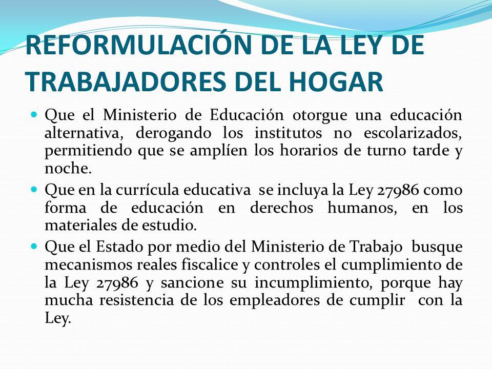 Que el Ministerio de Educación otorgue una educación alternativa, derogando los institutos no escolarizados, permitiendo que se amplíen los horarios de turno tarde y noche.