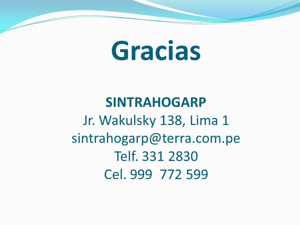 Gracias SINTRAHOGARP Jr. Wakulsky 138, Lima 1 sintrahogarp@terra.com.pe Telf.