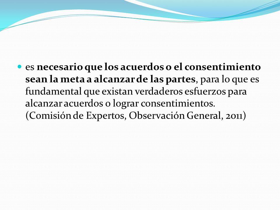 es necesario que los acuerdos o el consentimiento sean la meta a alcanzar de las partes, para lo que es fundamental que existan verdaderos esfuerzos p