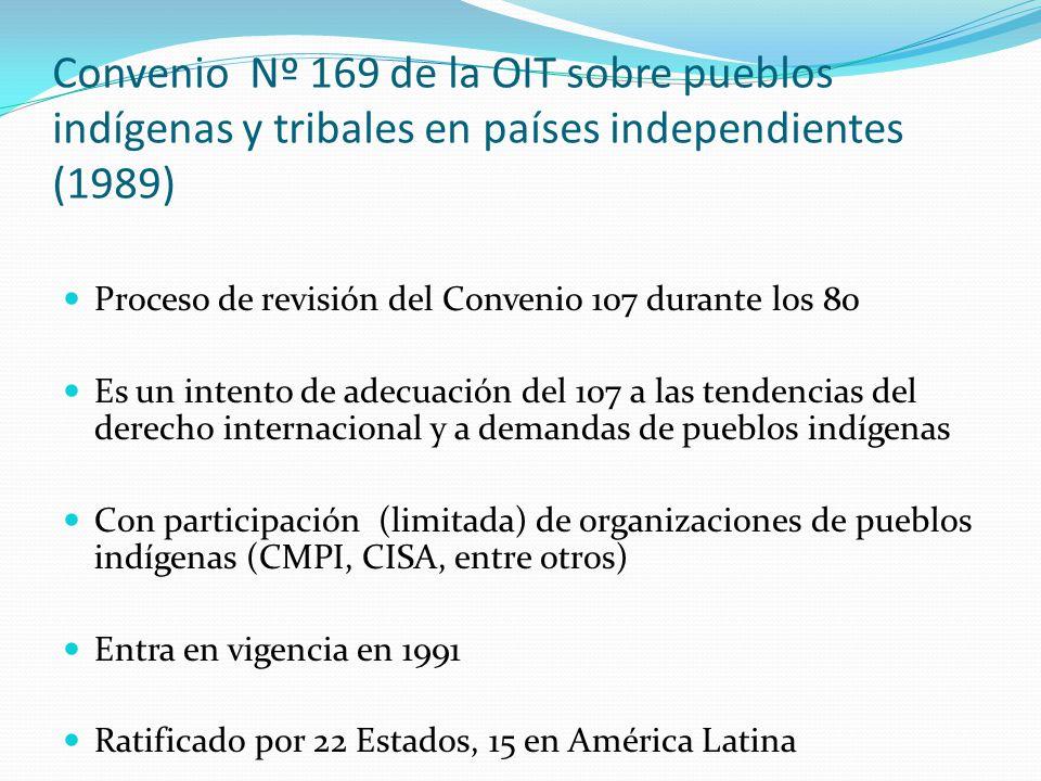 Convenio Nº 169 de la OIT sobre pueblos indígenas y tribales en países independientes (1989) Proceso de revisión del Convenio 107 durante los 80 Es un