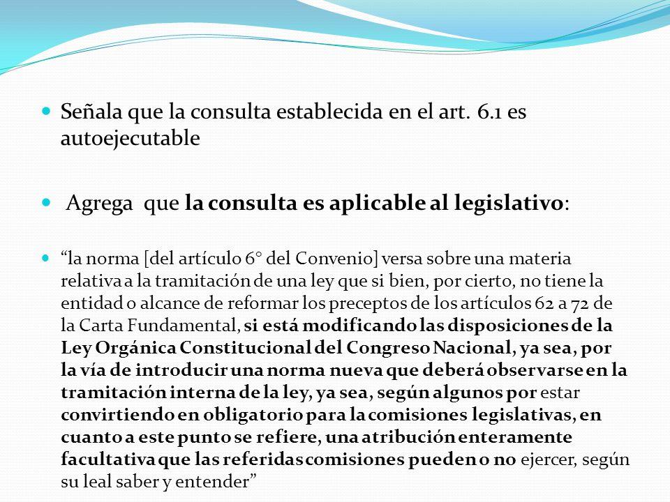 """Señala que la consulta establecida en el art. 6.1 es autoejecutable Agrega que la consulta es aplicable al legislativo: """"la norma [del artículo 6° del"""