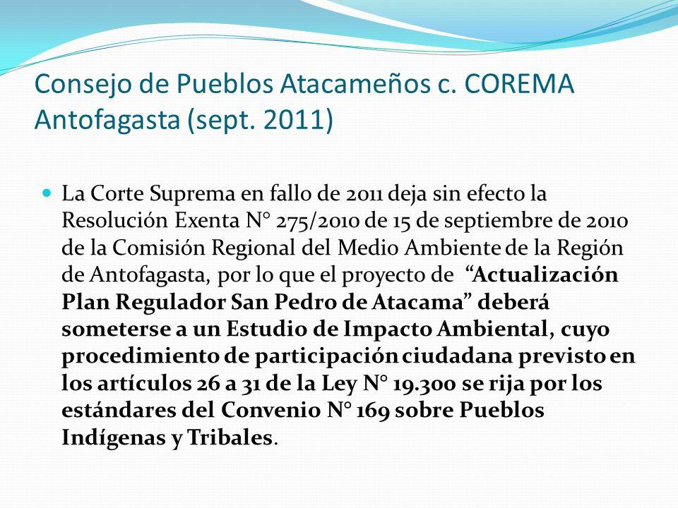 Consejo de Pueblos Atacameños c. COREMA Antofagasta (sept. 2011) La Corte Suprema en fallo de 2011 deja sin efecto la Resolución Exenta N° 275/2010 de