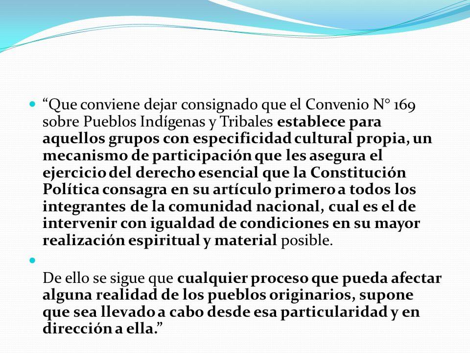 """""""Que conviene dejar consignado que el Convenio N° 169 sobre Pueblos Indígenas y Tribales establece para aquellos grupos con especificidad cultural pro"""