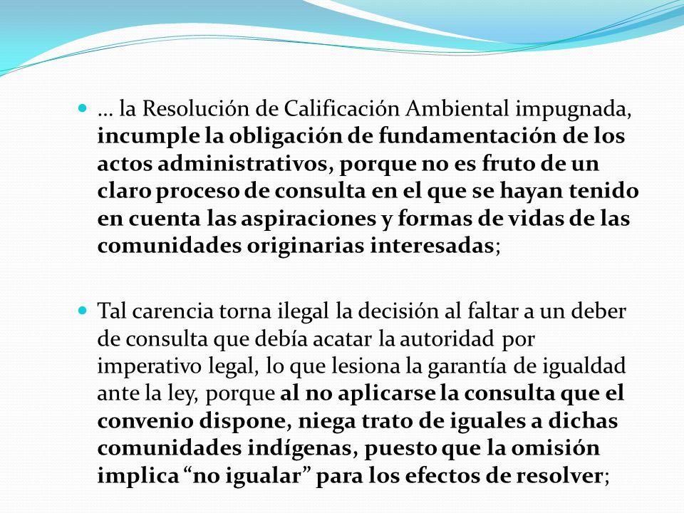 … la Resolución de Calificación Ambiental impugnada, incumple la obligación de fundamentación de los actos administrativos, porque no es fruto de un c