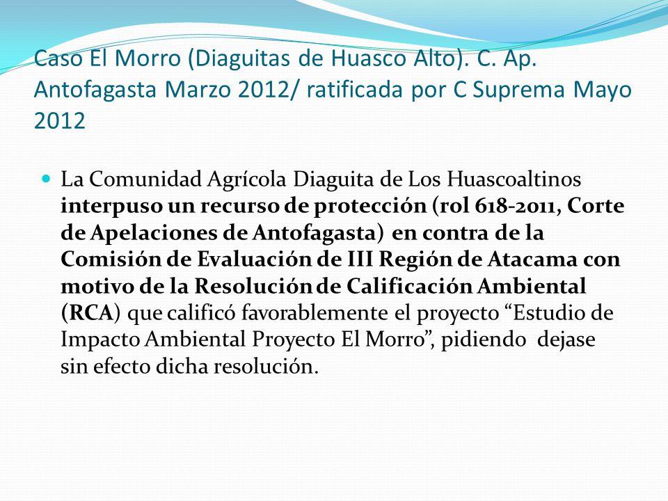 Caso El Morro (Diaguitas de Huasco Alto). C. Ap. Antofagasta Marzo 2012/ ratificada por C Suprema Mayo 2012 La Comunidad Agrícola Diaguita de Los Huas