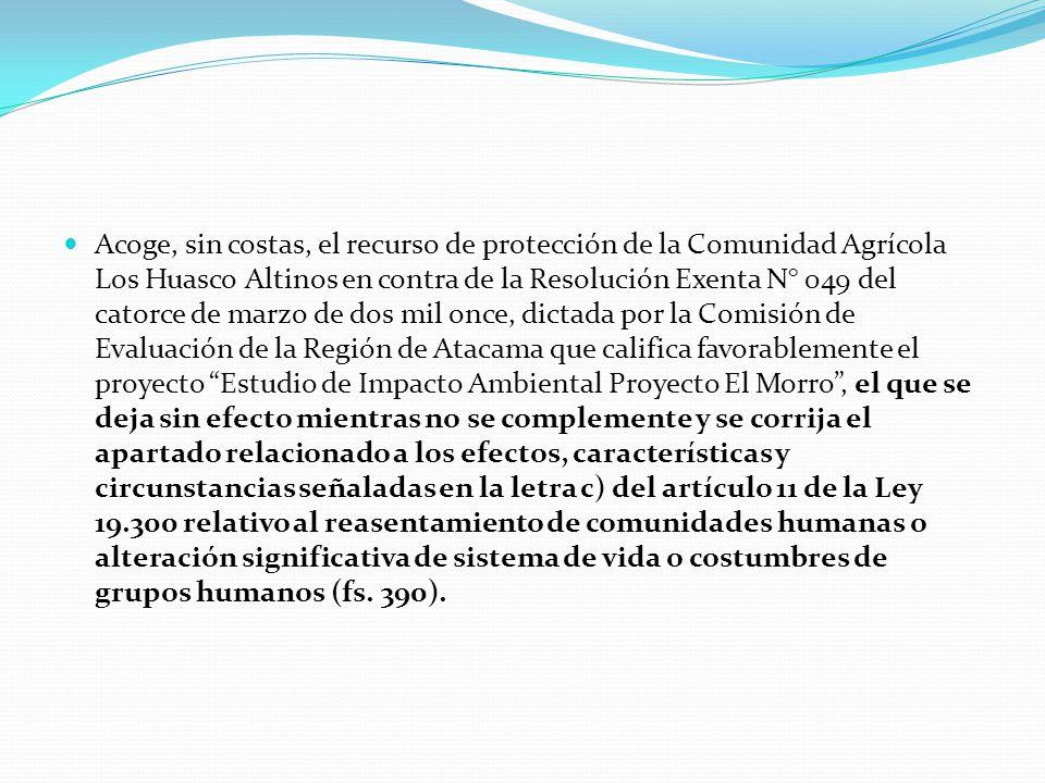 Acoge, sin costas, el recurso de protección de la Comunidad Agrícola Los Huasco Altinos en contra de la Resolución Exenta N° 049 del catorce de marzo