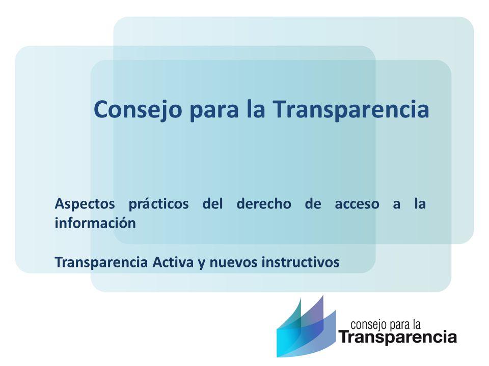 Consejo para la Transparencia Aspectos prácticos del derecho de acceso a la información Transparencia Activa y nuevos instructivos