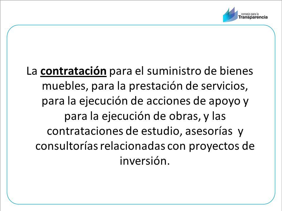 La contratación para el suministro de bienes muebles, para la prestación de servicios, para la ejecución de acciones de apoyo y para la ejecución de obras, y las contrataciones de estudio, asesorías y consultorías relacionadas con proyectos de inversión.