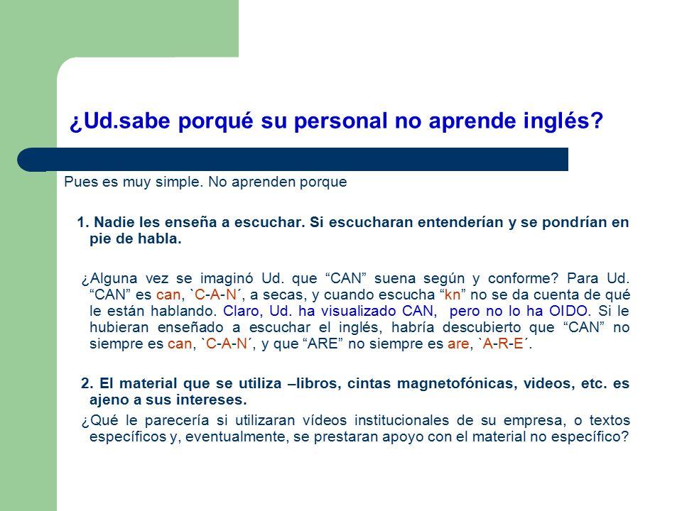 ¿Ud.sabe porqué su personal no aprende inglés.Pues es muy simple.