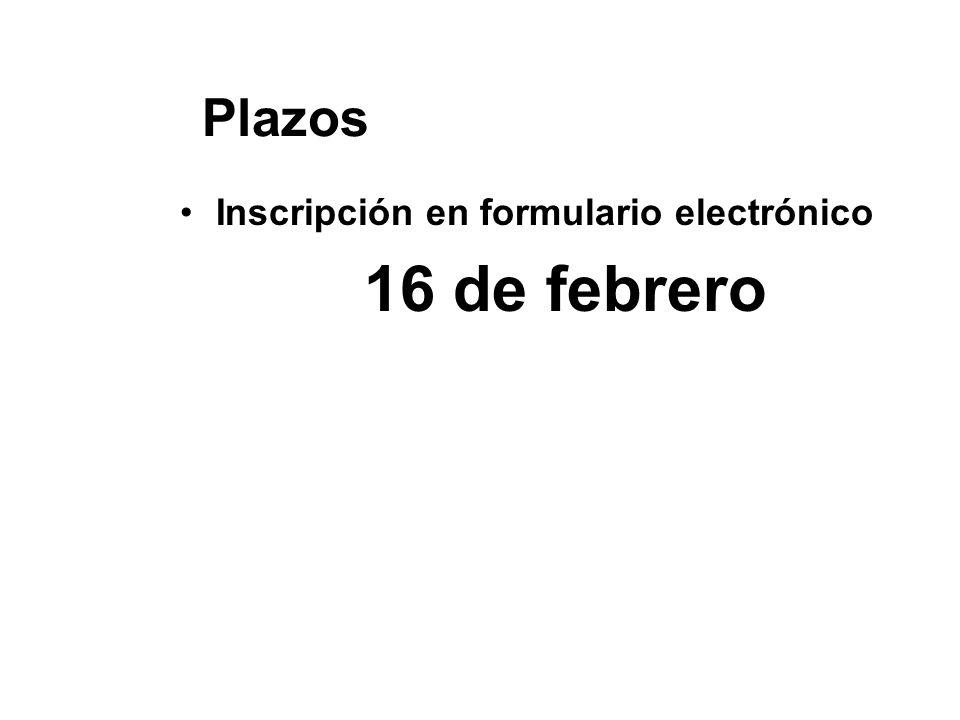 Plazos Inscripción en formulario electrónico 16 de febrero