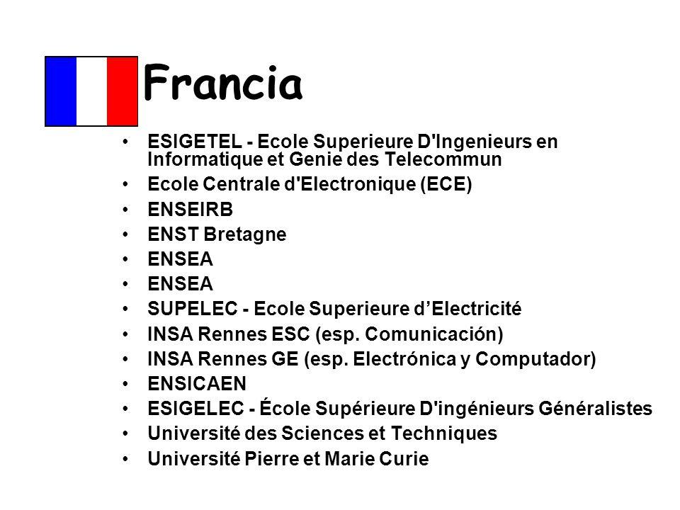 Francia ESIGETEL - Ecole Superieure D'Ingenieurs en Informatique et Genie des Telecommun Ecole Centrale d'Electronique (ECE) ENSEIRB ENST Bretagne ENS