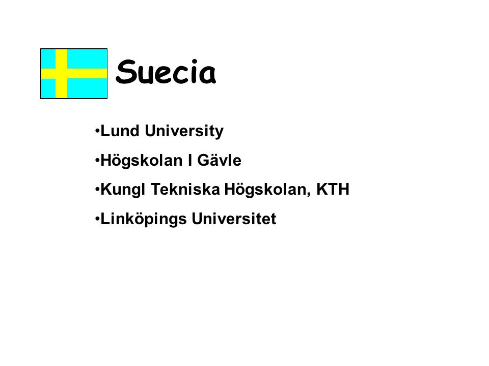 Suecia Lund University Högskolan I Gävle Kungl Tekniska Högskolan, KTH Linköpings Universitet