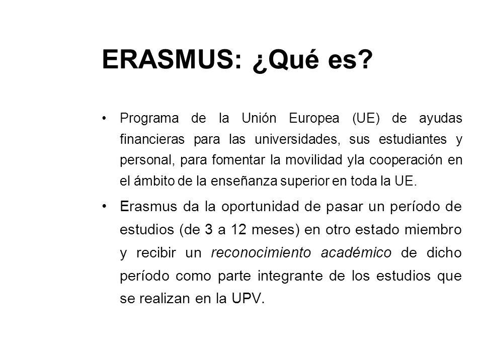 Erasmus: Ayudas para Idiomas La UPV tiene concierto con 5 academias privadas: British Council, Academia Mangold, Institut Français, Centro G.