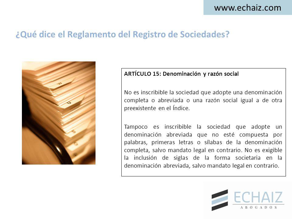 ARTÍCULO 15: Denominación y razón social No es inscribible la sociedad que adopte una denominación completa o abreviada o una razón social igual a de