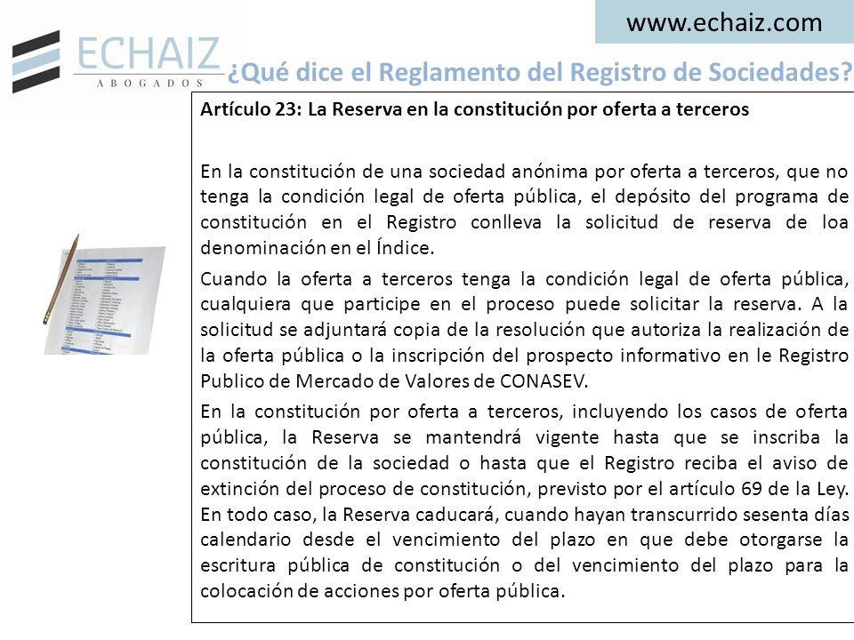 www.echaiz.com Artículo 23: La Reserva en la constitución por oferta a terceros En la constitución de una sociedad anónima por oferta a terceros, que