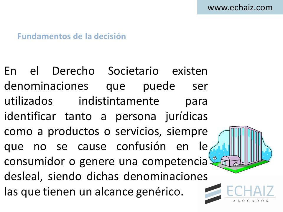 www.echaiz.com En el Derecho Societario existen denominaciones que puede ser utilizados indistintamente para identificar tanto a persona jurídicas com