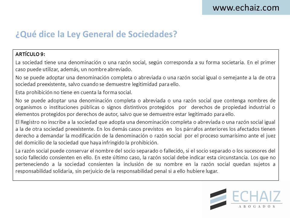 www.echaiz.com La LGS regula:  El artículo 10 de la nueva LGS mantiene el derecho a la reserva de preferencia registral, haciéndolo extensivo al nombre abreviado.