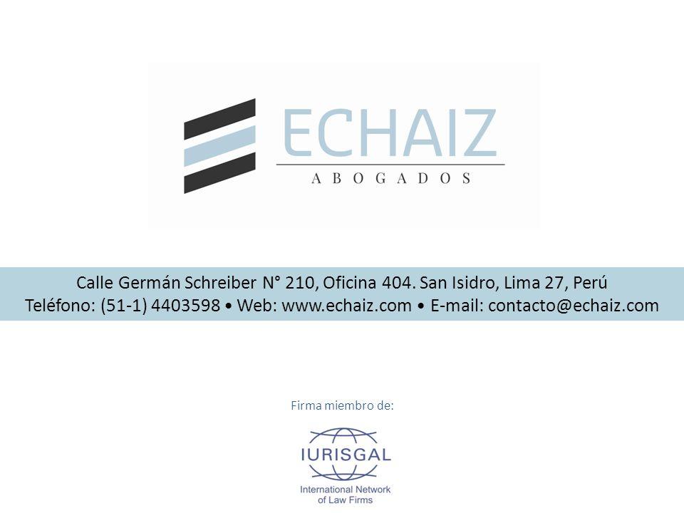 Calle Germán Schreiber N° 210, Oficina 404. San Isidro, Lima 27, Perú Teléfono: (51-1) 4403598 Web: www.echaiz.com E-mail: contacto@echaiz.com Firma m