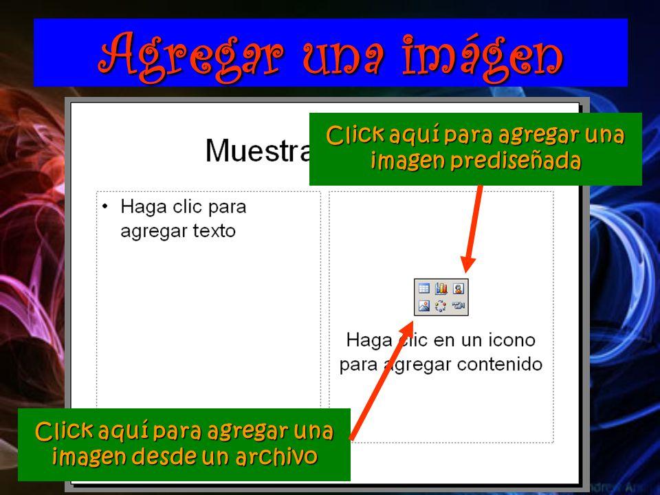 Agregar una imágen Click aquí para agregar una imagen desde un archivo Click aquí para agregar una imagen prediseñada