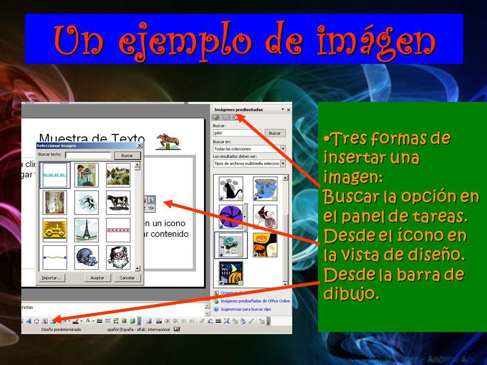 Un ejemplo de imágen Tres formas de insertar una imagen: Buscar la opción en el panel de tareas.