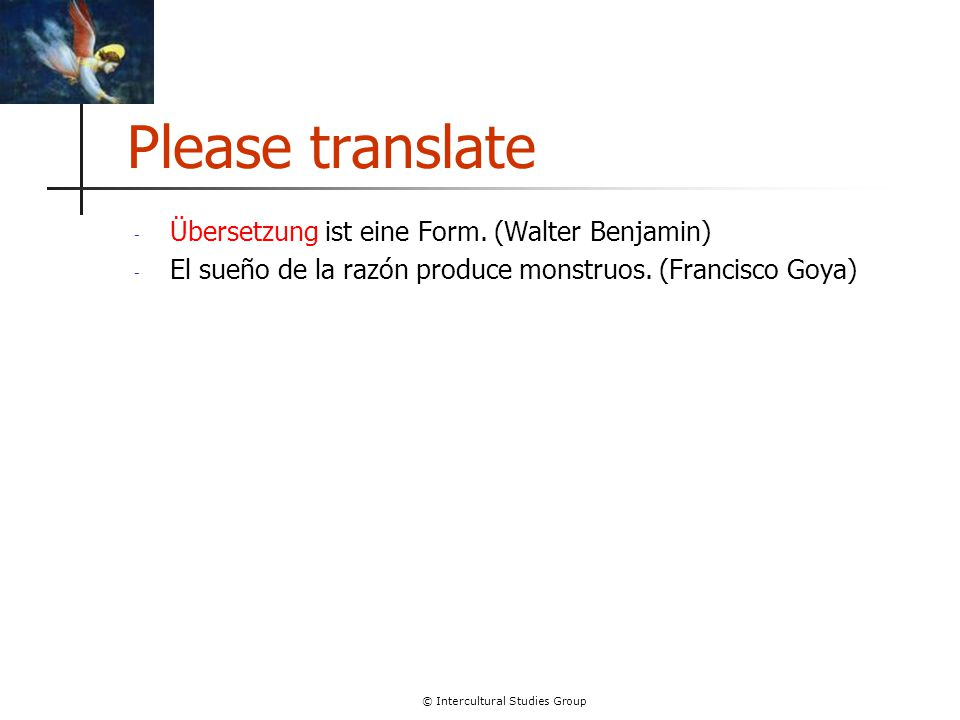 © Intercultural Studies Group Please translate - Übersetzung ist eine Form.