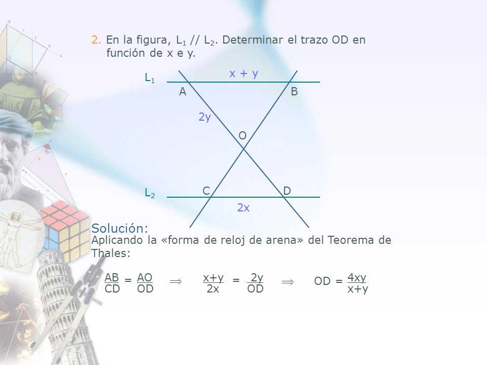 2. En la figura, L 1 // L 2. Determinar el trazo OD en función de x e y.