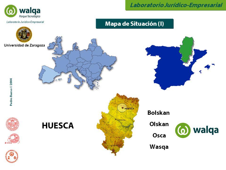 Laboratorio Jurídico-Empresarial Universidad de Zaragoza Laboratorio Jurídico-Empresarial Pedro Bueso © 2004 Mapa de Situación (I) Bolskan Olskan Osca Wasqa HUESCA