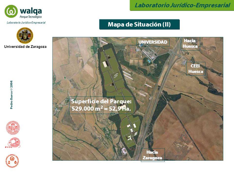 Laboratorio Jurídico-Empresarial Universidad de Zaragoza Laboratorio Jurídico-Empresarial Pedro Bueso © 2004 Mapa de Situación (II) HaciaHuesca CEEIHuesca HaciaZaragoza Superficie del Parque: 529.000 m 2 = 52,9 Ha.