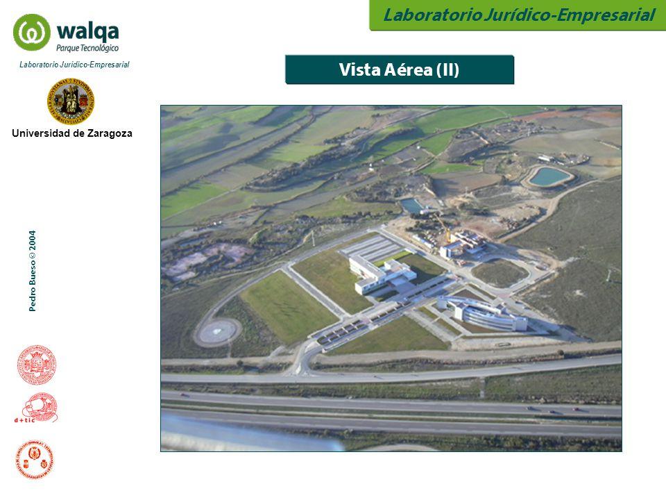Laboratorio Jurídico-Empresarial Universidad de Zaragoza Laboratorio Jurídico-Empresarial Pedro Bueso © 2004 Vista Aérea (II)