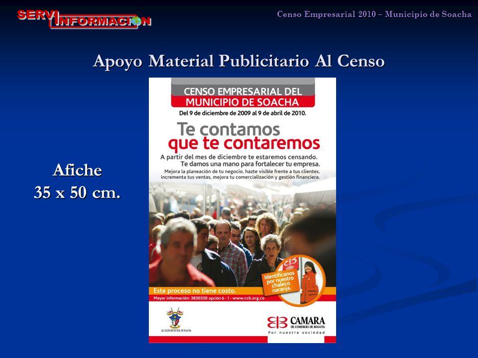Apoyo Material Publicitario Al Censo Censo Empresarial 2010 – Municipio de Soacha Afiche 35 x 50 cm.