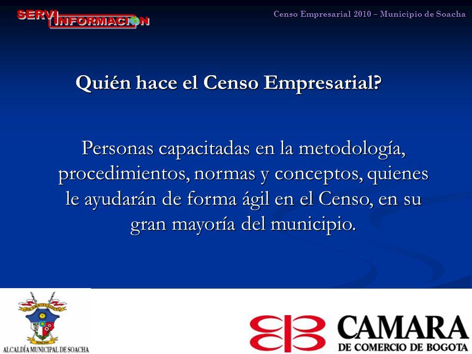 Censo Empresarial 2010 – Municipio de Soacha Quién hace el Censo Empresarial.