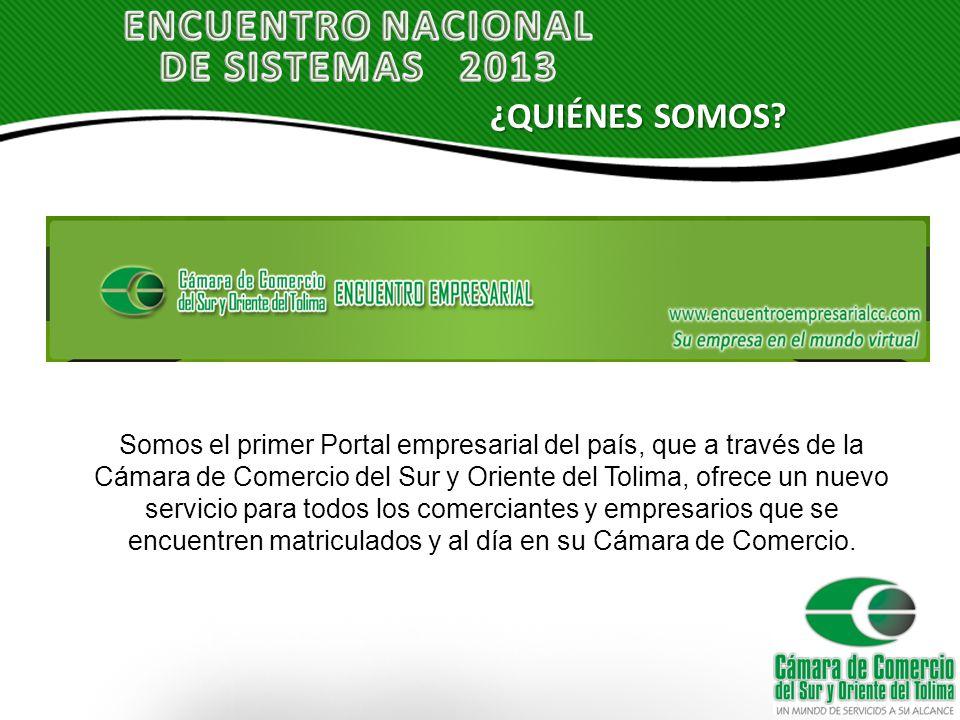 Somos el primer Portal empresarial del país, que a través de la Cámara de Comercio del Sur y Oriente del Tolima, ofrece un nuevo servicio para todos los comerciantes y empresarios que se encuentren matriculados y al día en su Cámara de Comercio.