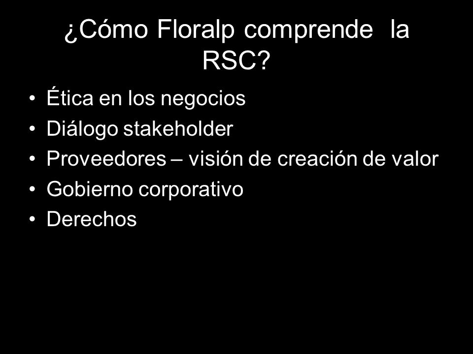 ¿Cómo Floralp comprende la RSC.